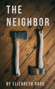 The neighbor Womens Fiction Suspense Elizabeth Rago